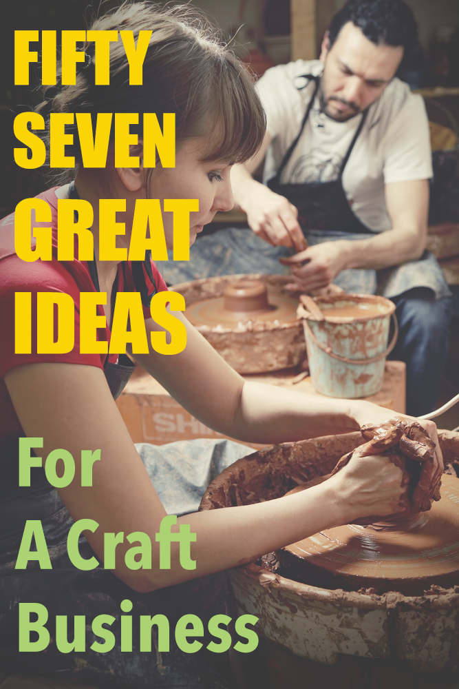 57 Ideas For A Craft Business