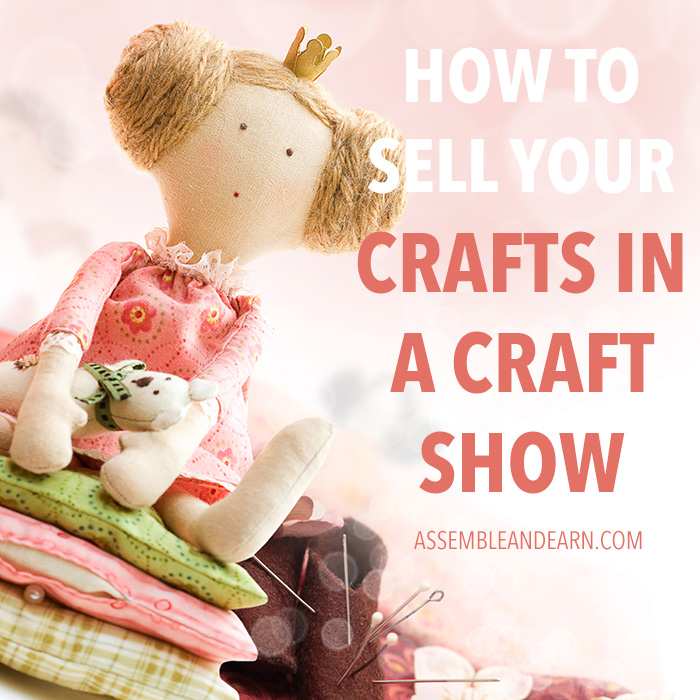 How to take your sewing business to a craft show for How to sell my crafts