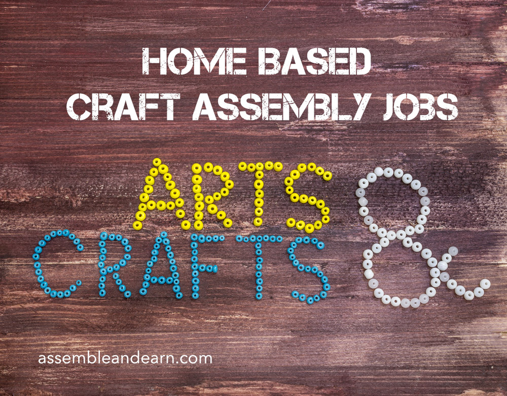 Simple Home Assembly Jobs Assemble Products And Crafts At Home