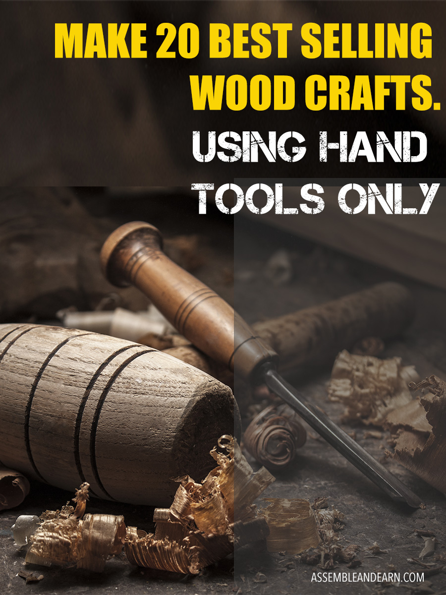 20 high selling wood crafts you can make with just hand