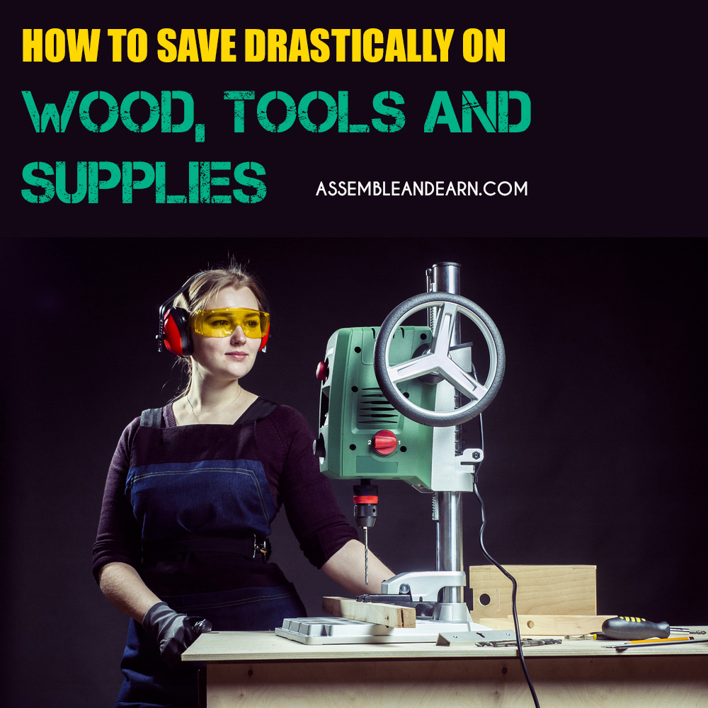 how to cut enormous costs on wood, tools and woodworking