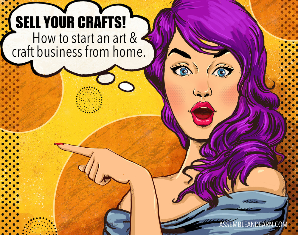 Sell your art and crafts start a craft business from home for Starting a small craft business from home